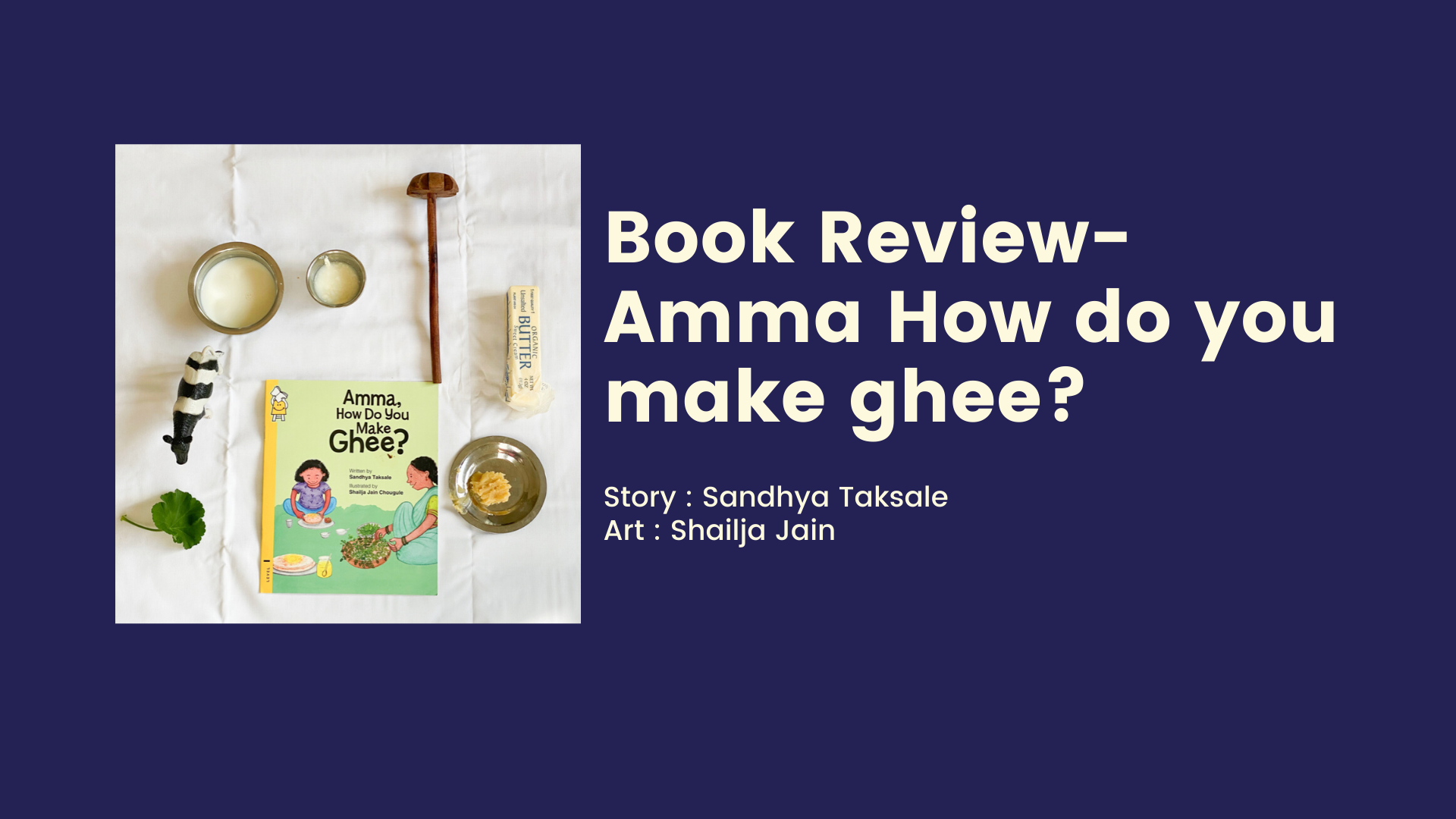 Amma, How do you make ghee?