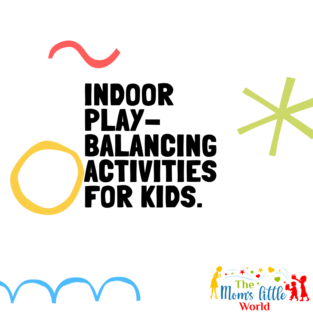 Kids Indoor balancing activities