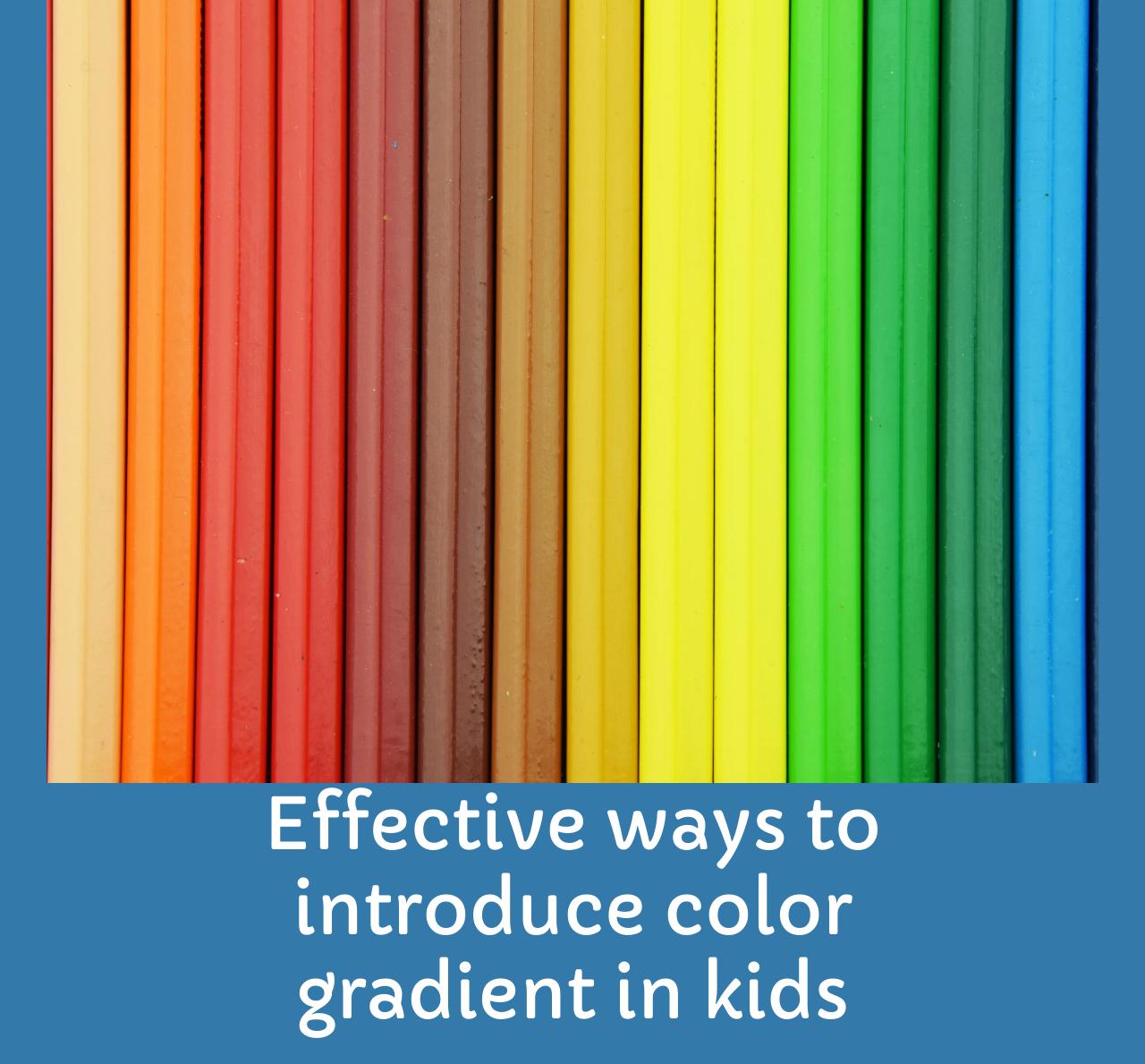 Color gradient for children