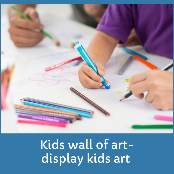 Benefits Of Displaying Kid's Artwork in the wall
