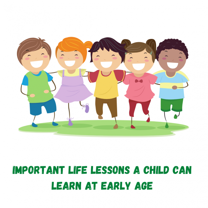 10 important life lesson a child can learn at early age