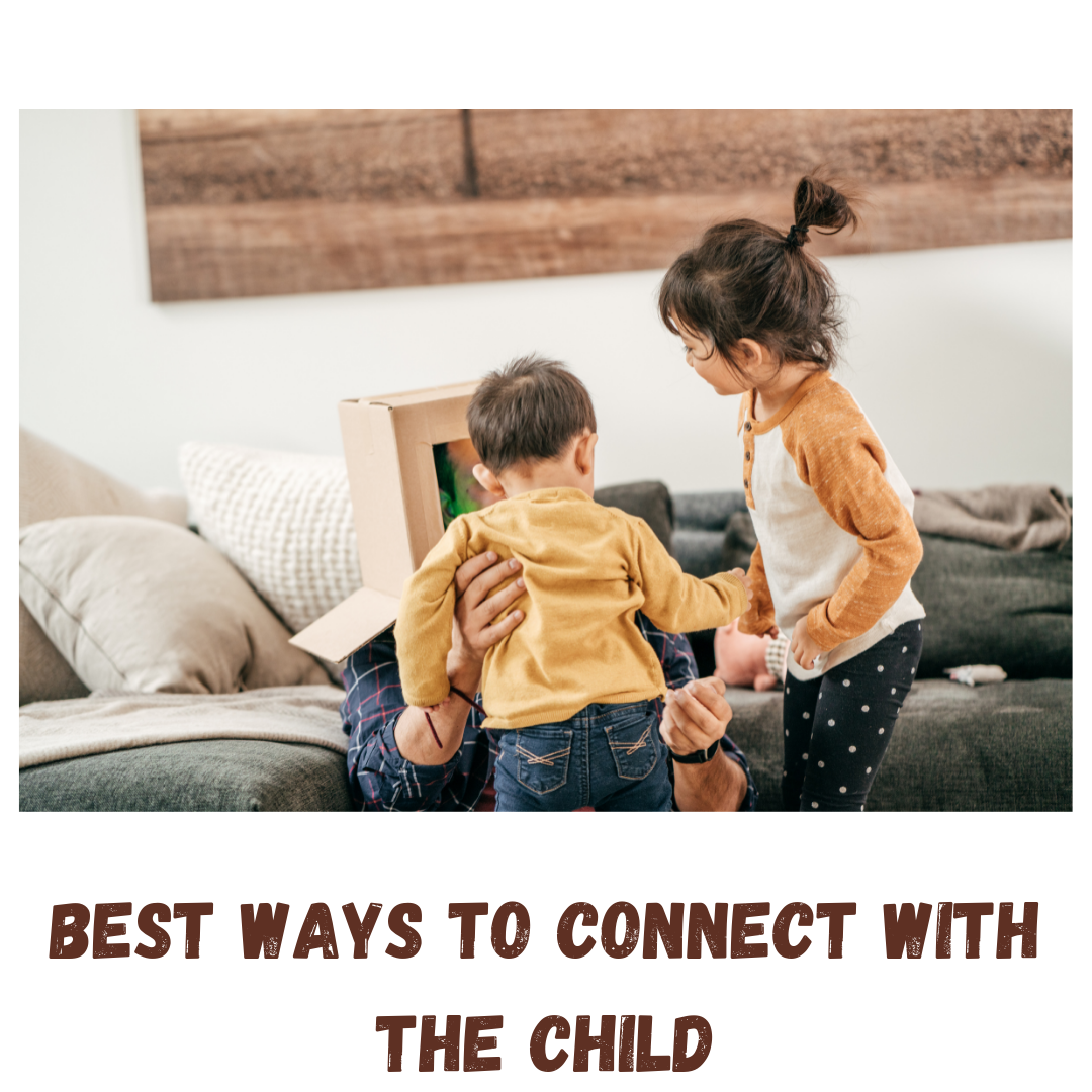 Best way to connect with the child
