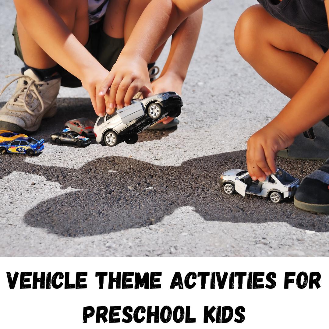 Vehicle theme activities for preschool kids
