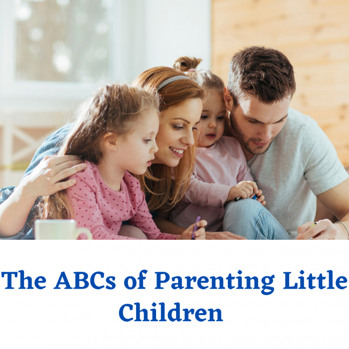 The ABCs of Parenting Little Children