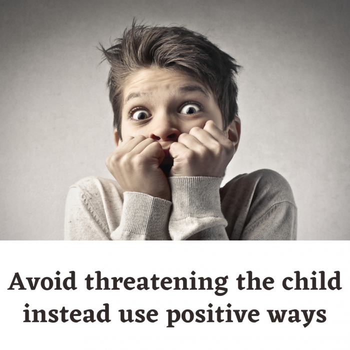 How to avoid threats towards the child and use positive discipline